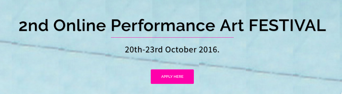 Online Performance Art Festival Open Call to Artists, Deadline Oct 14th