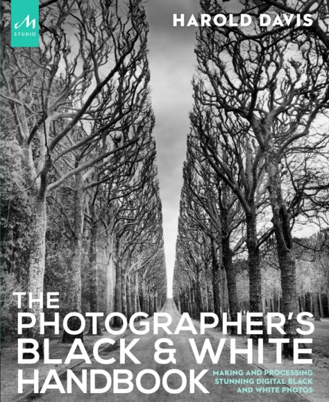 Harold Davis, The Photographer's Black and White Handbook, published by Monacelli Press
